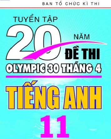 Tải sách: Tuyển Tập 20 Năm Đề Thi Olympic Tiếng Anh 11