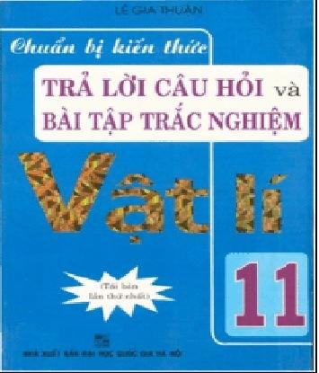 Tải sách: Chuẩn Bị Kiến Thức Trả Lời Câu Hỏi Và Bài Tập Trắc Nghiệm Vật Lý 11