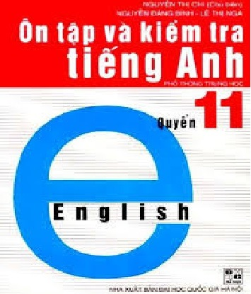 Tải sách: Ôn Tập Và Kiểm Tra Tiếng Anh Quyển 11
