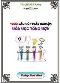 Tải sách: 1000 Câu Hỏi Trắc Nghiệm Hóa Học Tổng Hợp