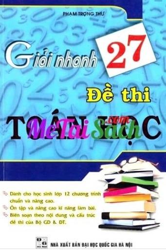 Tải sách: Giải Nhanh 27 Đề Thi Toán Học