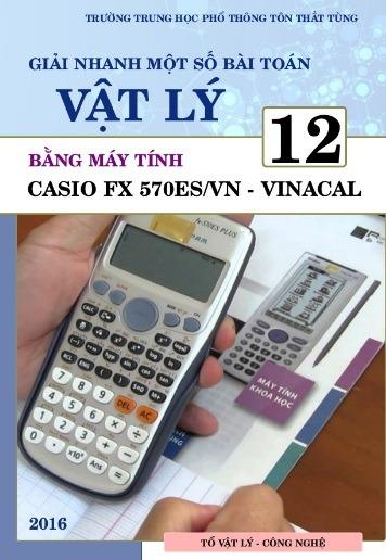 Tải sách: Giải Nhanh Một Số Dạng Toán Vật Lý 12 Bằng Máy Tính Casio Fx 570ES/VN – Vinacal