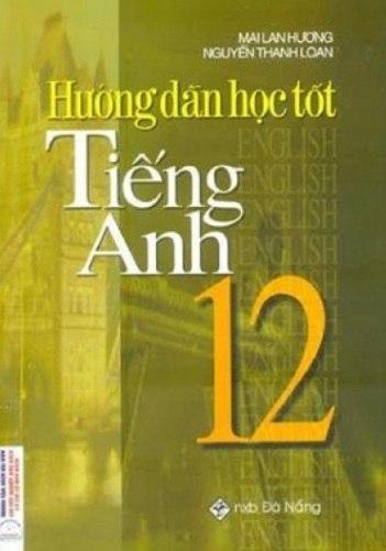 Tải sách: Hướng Dẫn Học Tốt Tiếng Anh 12