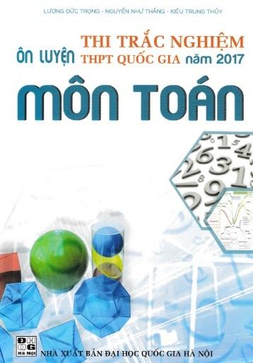Tải sách: Ôn Luyện Thi Trắc Nghiệm THPT Quốc Gia Môn Toán 2017