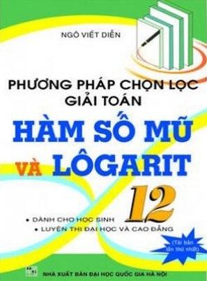 Tải sách: Phương Pháp Chọn Lọc Giải Toán Hàm Số Mũ Và Logarit 12