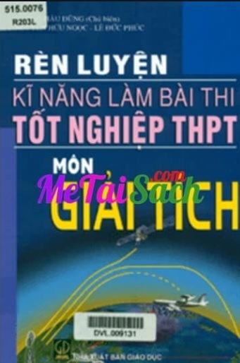 Tải sách: Rèn Luyện Kĩ Năng Làm Bài Thi Tốt Nghiệp THPT Môn Giải Tích