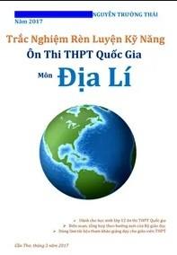 Tải sách: Trắc Nghiệm Rèn Luyện Kỹ Năng Ôn Thi THPT Quốc Gia Môn Địa Lí