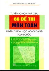 Tải sách: Tuyển Chọn Và Giải 66 Đề Thi Môn Toán