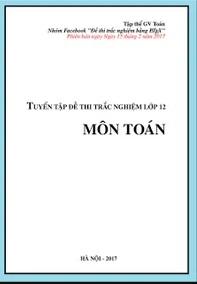 Tải sách: Tuyển Tập 43 Đề Thi Trắc Nghiệm Lớp 12 Môn Toán Có Đáp Án