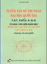 Tải sách: Tuyển Tập Đề Thi Toán Đại Học Quốc Gia Các Khối A-B-D Từ 1995-2001