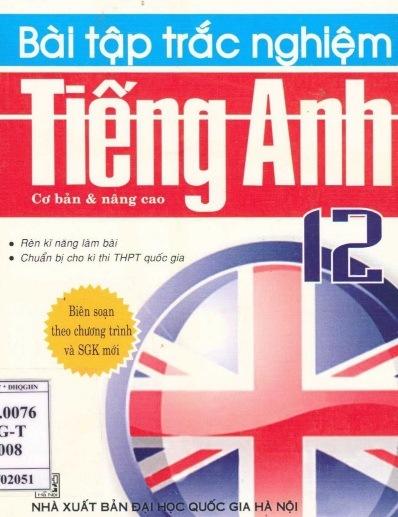 Tải sách: Bài Tập Trắc Nghiệm Tiếng Anh 12 Cơ Bản và Nâng Cao