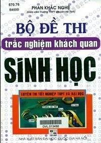 Tải sách: Bộ Đề Thi Trắc Nghiệm Khách Quan Sinh Học – Phan Khắc Nghệ