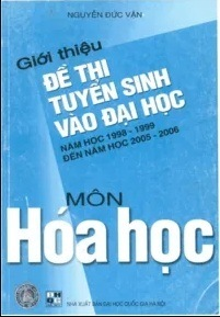 Tải sách: Giới Thiệu Đề Thi Tuyển Sinh Vào Đại Học Năm Học 1998-1999 Đến 2005-2006 Môn Hóa Học