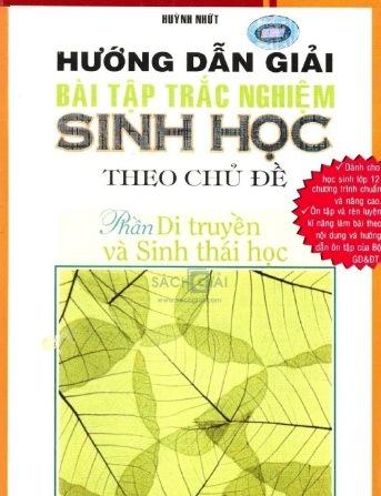 Tải sách: Hướng Dẫn Giải Bài Tập Trắc Nghiệm Sinh Học Theo Chủ Đề