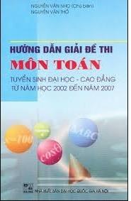 Tải sách: Hướng Dẫn Giải Đề Thi Môn Toán Tuyển Sinh ĐHCĐ Từ Năm 2002 Đến 2007