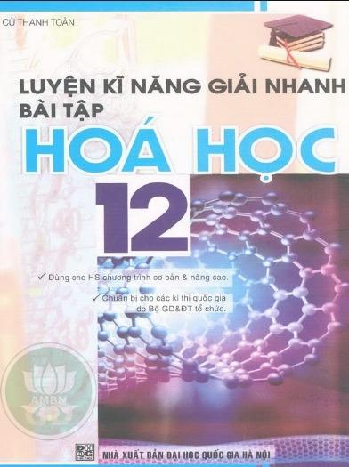 Tải sách: Luyện Kỹ Năng Giải Nhanh Bài Tập Hóa Học 12