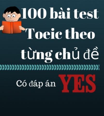 Tải sách: 100 Bài Test Toeic Theo Từng Chủ Đề Có Đáp Án