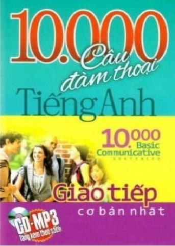 Tải sách: 10000 Câu Đàm Thoại Tiếng Anh Giao Tiếp Cơ Bản Nhất