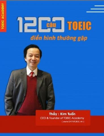 Tải sách: 1200 Câu Toeic Điển Hình Thường Gặp – Thầy Kim Tuấn (Ebook Bản Đẹp)