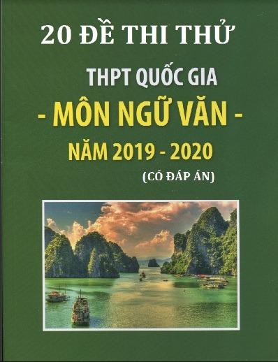 Tải sách: 20 Đề Thi Thử THPT Quốc Gia Môn Ngữ Văn Năm 2019-2020