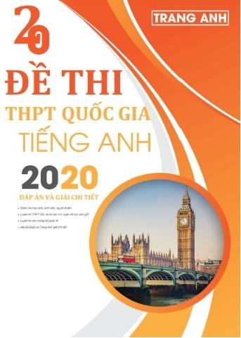 Tải sách: 20 Đề Thi Thử THPT Quốc Gia Môn Tiếng Anh 2020 – Trang Anh