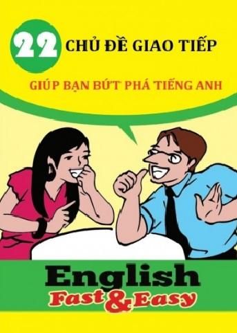 Tải sách: 22 Chủ Đề Giao Tiếp Giúp Bạn Bứt Phá Tiếng Anh