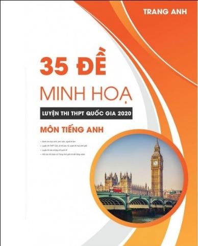 Tải sách: 35 Đề Minh Họa Luyện Thi THPT Quốc Gia 2020 – Cô Trang Anh