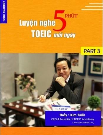 Tải sách: 5 Phút Luyện Nghe Toeic Part 3 Mỗi Ngày – Thầy Kim Tuấn