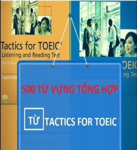 Tải sách: 500 Từ Vựng Tổng Hợp Từ Tactics For TOEIC