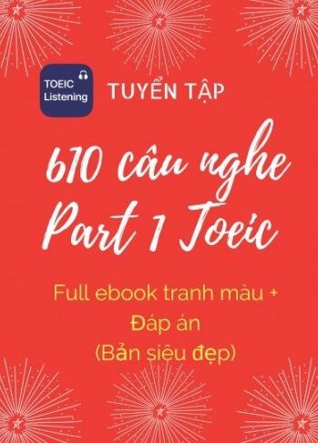 Tải sách: 610 Câu Nghe Part 1 Toeic (Full Ebook+ Đáp Án)