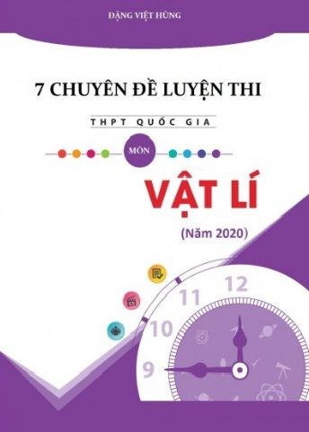 Tải sách: 7 Chuyên Đề Luyện Thi THPT Quốc Gia Môn Vật Lí 2020 – Đặng Việt Hùng