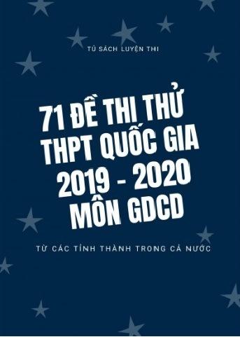 Tải sách: 71 Đề Thi Thử THPT Quốc  Gia 2019-2020 Môn GDCD