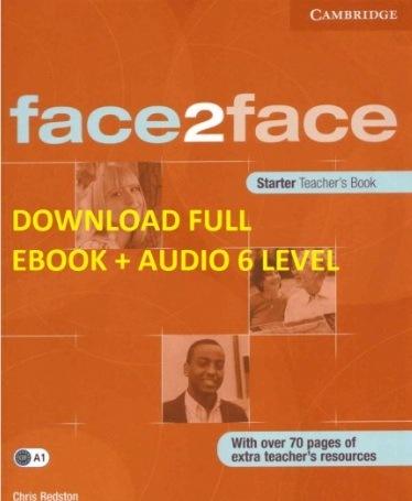 Tải sách: Bộ Giáo Trình Face2face 6 Mức Độ ( Full Ebooks + Audio)