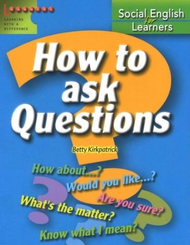Tải sách: How To Ask Questions – Đặt Câu Hỏi Bằng Tiếng Anh