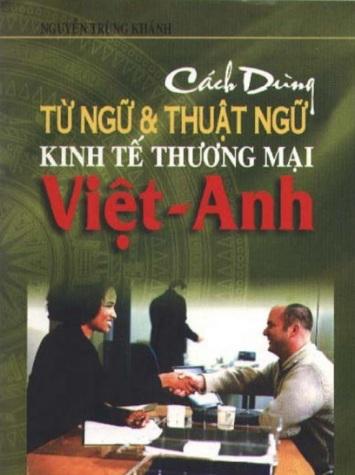 Tải sách: Cách Dùng Từ Ngữ Và Thuật Ngữ Kinh Tế Thương Mại Việt – Anh