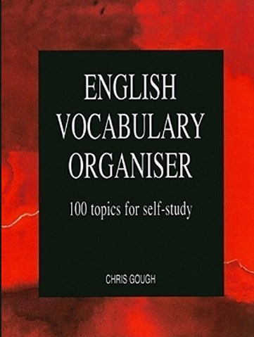 Tải sách: English Vocabulary Organiser – 100 Topics For Self-Study