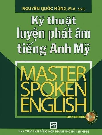 Tải sách: Kỹ Thuật Luyện Phát Âm Tiếng Anh Mỹ – Master Spoken English