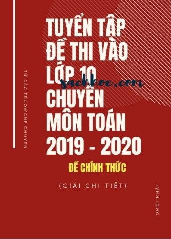 Tải sách: Tuyển Tập Đề Thi Vào Lớp 10 Chuyên Môn Toán 2019-2020