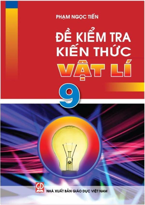 Tải sách: Đề kiểm tra kiến thức Vật lí 9 – Phạm Ngọc Tiến