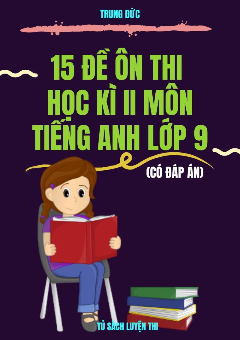 Tải sách: 15 đề ôn thi học kỳ 2 môn tiếng anh lớp 9