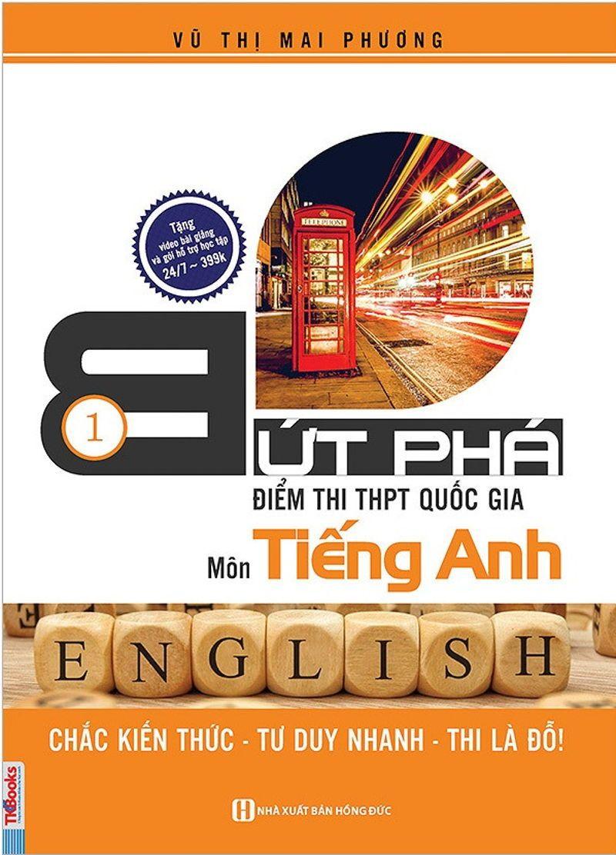 Tải sách: Bứt Phá Điểm Thi THPT Quốc Gia Môn Tiếng Anh 1