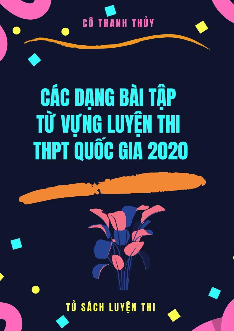 Tải sách: Các dạng bài tập từ vựng luyện thi THPT Quốc Gia 2020