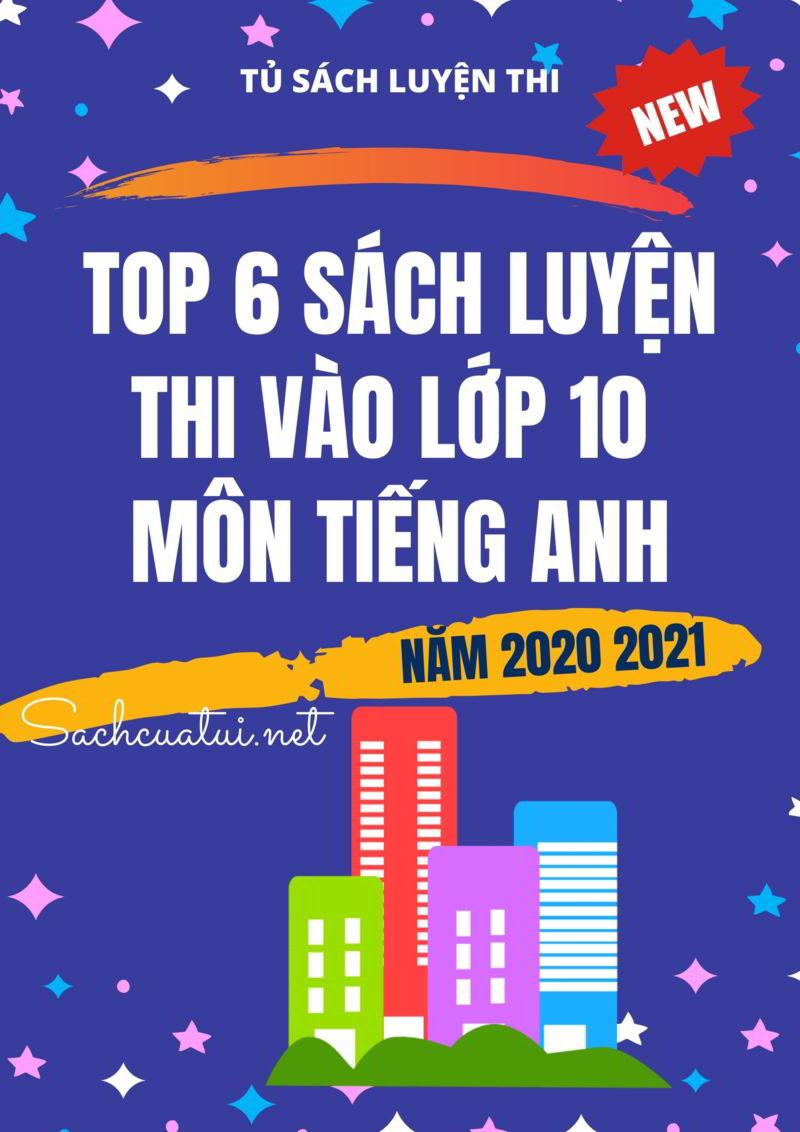 Tải sách: Top 6 sách luyện thi vào lớp 10 môn tiếng anh (2020 -2021)