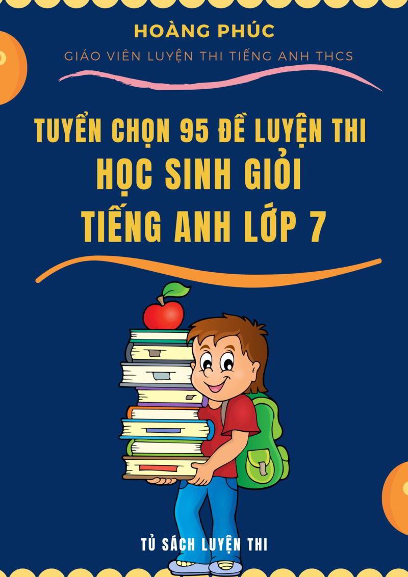 Tải sách: Tuyển chọn 95 đề luyện thi học sinh giỏi tiếng anh lớp 7