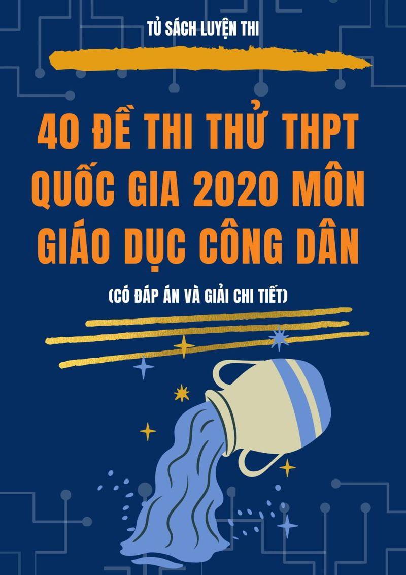 Tải sách: 40 đề thi thử THPT Quốc Gia 2020 môn giáo dục công dân