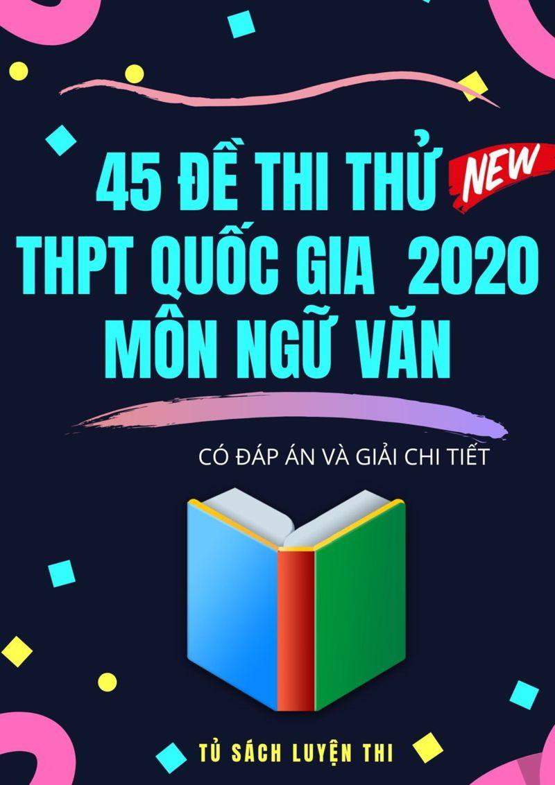 Tải sách: 45 đề thi thử THPT Quốc Gia 2020 môn ngữ văn