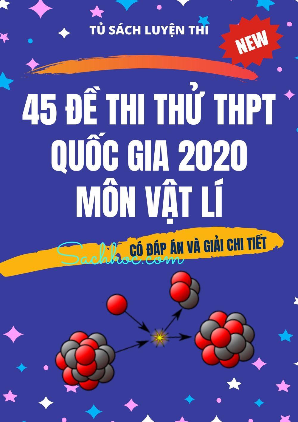 Tải sách: 45 đề thi thử THPT Quốc Gia 2020 môn vật lí