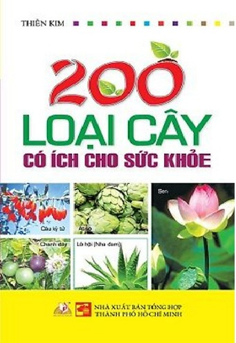 Tải sách: 200 Loại Cây Có Ích Cho Sức Khỏe – Thiên Kim