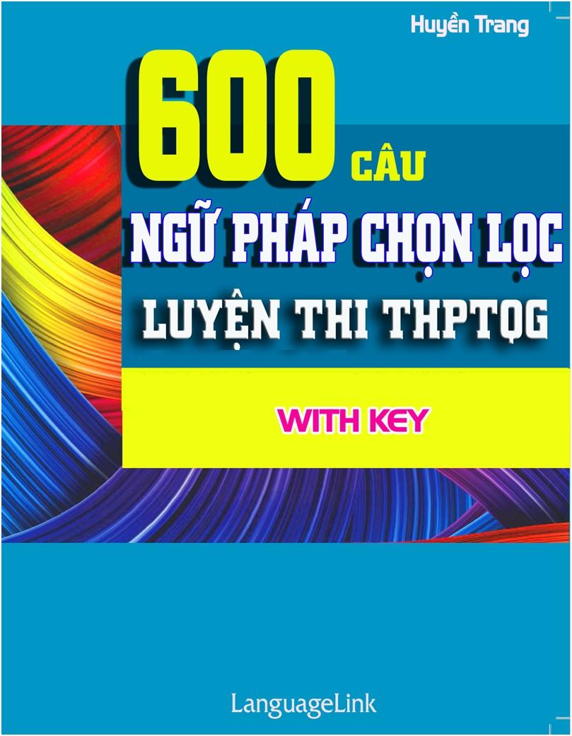 Tải sách: 600 câu ngữ pháp chọn lọc luyện thi THPT Quốc Gia