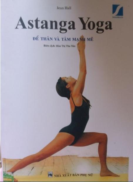 Tải sách: Astanga Yoga – Để Thân Và Tâm Mạnh Mẽ